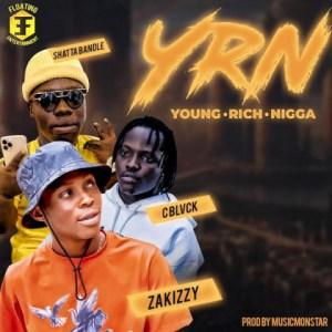 Zakizzy - Young Rich Nigga (YRN) ft. C Blvck & Shatta Bandle